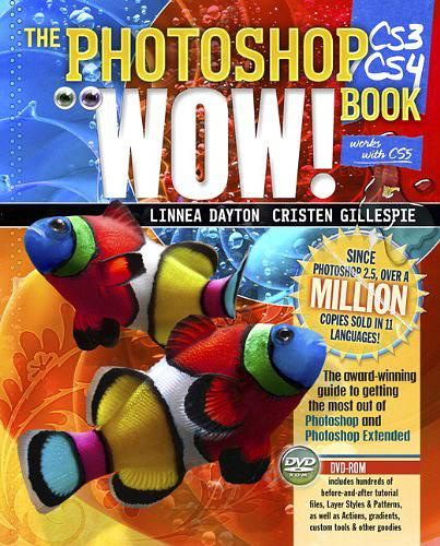 Photoshop CS3/CS4 Wow! Book, The (8th Edition):Pho